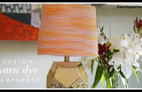 DIY Custom Dyed Yarn Lampshade Tutorial